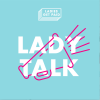 ladies get paid lady talk podcast